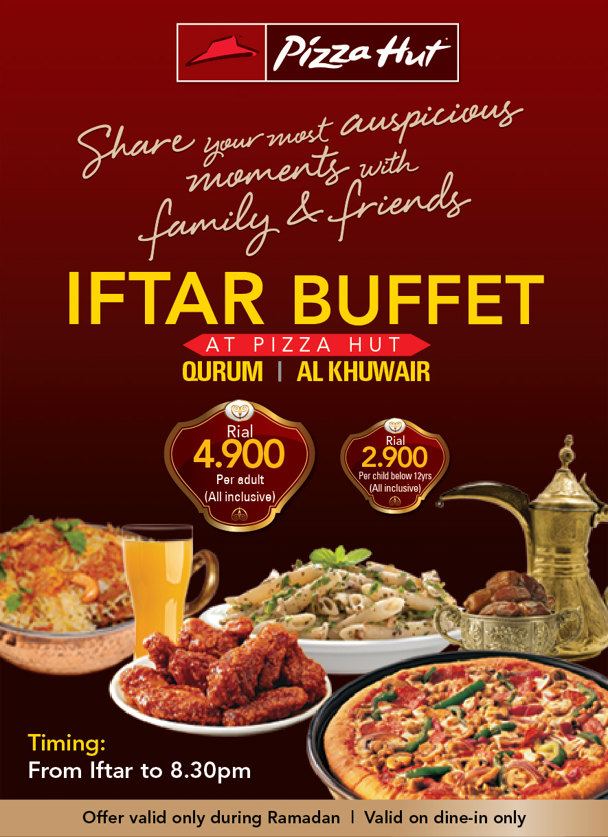Iftar Buffet Pizza Hut Qurum Al Khuwair